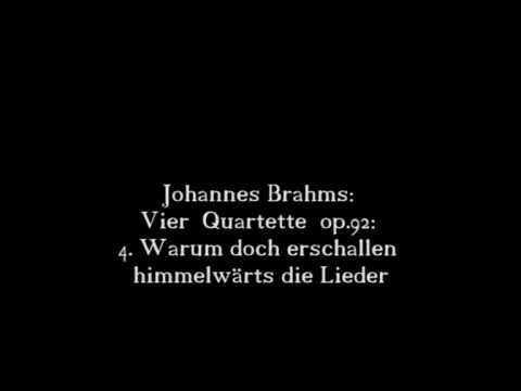 Johannes Brahms: Vier  Quartette  op.92: 4. Warum doch erschallen himmelwärts die Lieder 4/4
