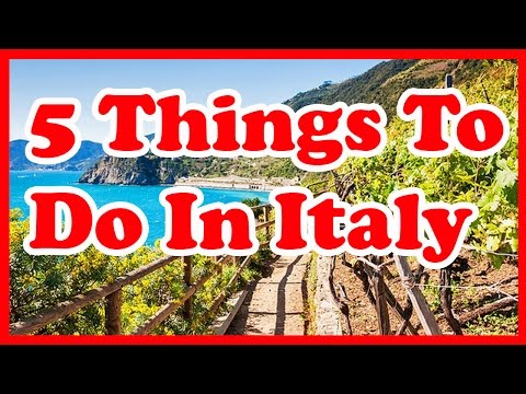 5 Things to do in Italy | Europe Travel Guide