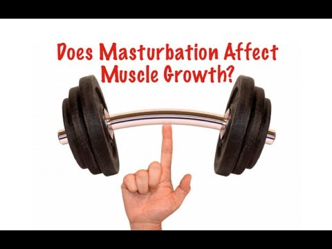Masturbation and weightlifting