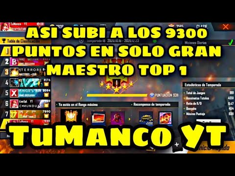 ASI SUBI A LOS 9300 PUNTOS ,EN SOLO GRAN MAESTRO TOP 1 | FREE FIRE | TuManco YT