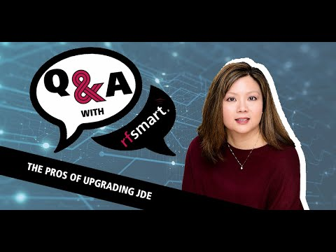 Q&A With RF-SMART: The Benefits Of Upgrading For JD Edwards With Dorothy Cheng
