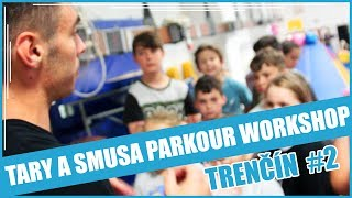TARY A SMUSA PARKOUR WORKSHOP EP. 2 | TRENČÍN #2