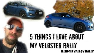 5 THINGS I LOVE ABOUT MY VELOSTER RALLY EDITION