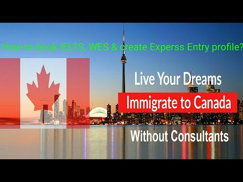 Free Guide Canada Immigration how to book IELTS, WES & create Express Entry Profile, FSW, PNP