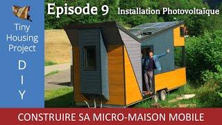 #09.diy ⚙️ Construire Sa Tiny House - Installation Photovoltaïque   Autonomie Énergétique