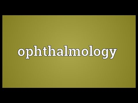 Ophthalmology Meaning