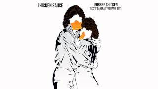 Chicken Sauce - Rubber Chicken (RCC