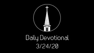 Daily Devotional -- 3/24/20