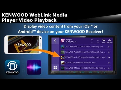 KENWOOD WebLink Media Player - Watch Videos from Smartphone - Apple  iOS™ or Android™ on Receiver!