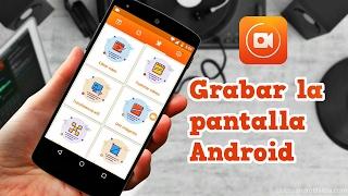 Cómo GRABAR LA PANTALLA en Android SIN ROOT con Du Recorder