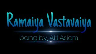 Ramaiya Vastavaiya | Girish Kumar | Shruti Haasan | song by Atif Aslam, shreya ghoshal