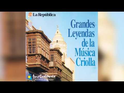 Grandes Leyendas de la Música Criolla (Álbum Completo)