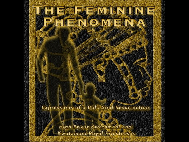 The Feminine Phenomena