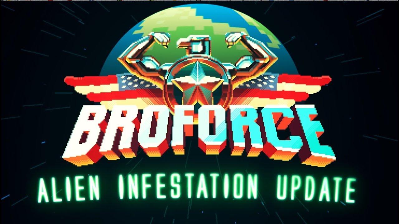 broforce alien infestation