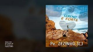 Pe. Zezinho, scj - Sereno e forte