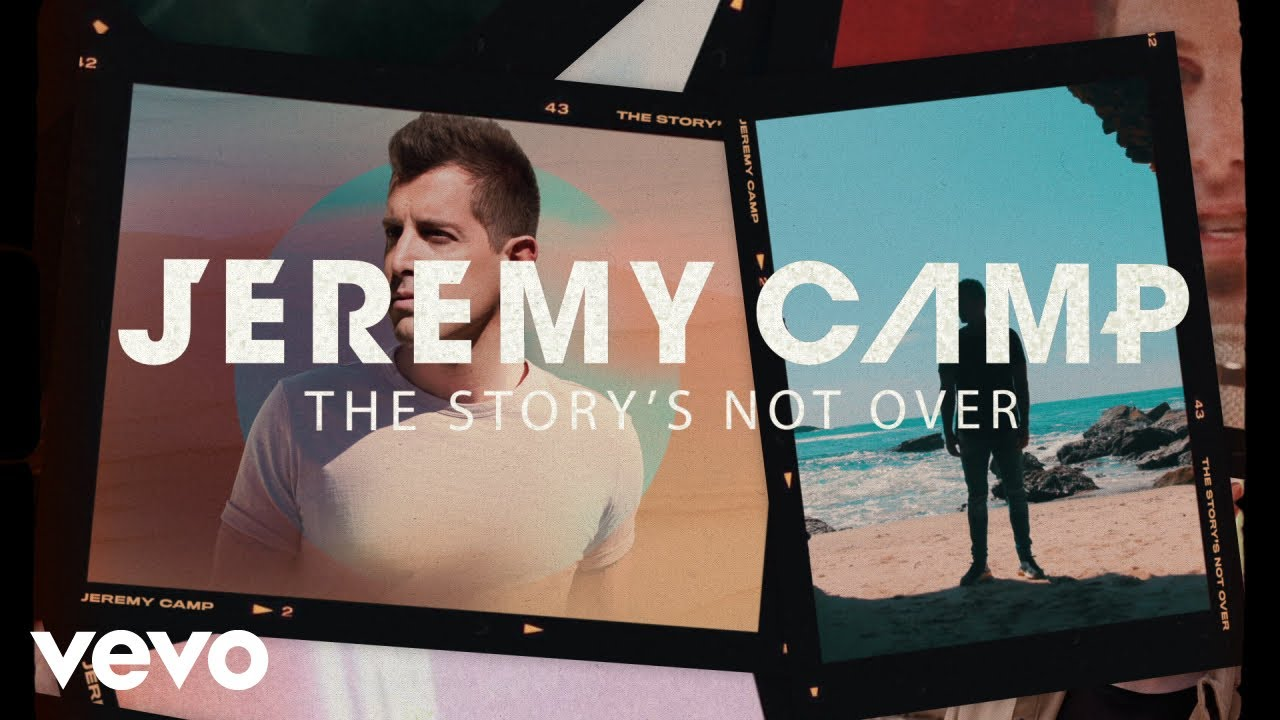 Jeremy Camp - The Story's Not Over (Lyric Video)