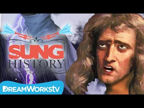 """Sir Isaac Newton: """"What's This Force?""""   SUNG HISTORY"""