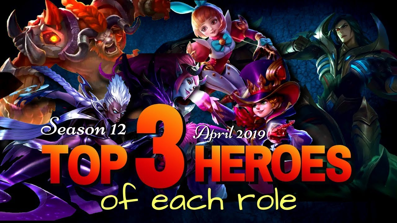 TOP 3 BEST HEROES for EACH ROLE Season 12 Mobile Legends April 2019