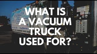 What is a vacuum truck used for?