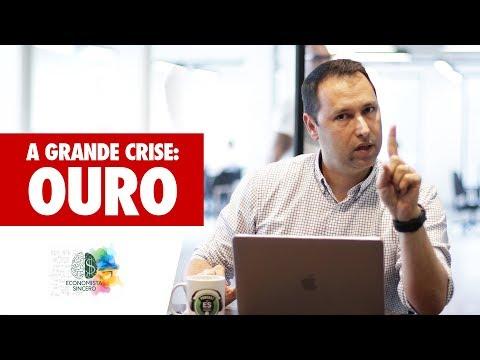A GRANDE CRISE MUNDIAL: Investindo Em OURO
