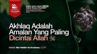 Akhlaq Amalan Paling Dicintai Allah (Benteng Wanita Muslimah Dalam Menghadapi Gelombang Fitnah) #26