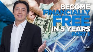 Become Financially Free in 5 Years or Less Part 1