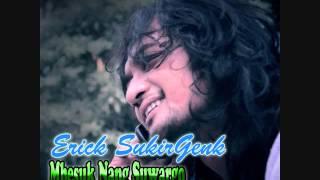 Erick Sukirgenk - Mbesuk Nang Suwargo