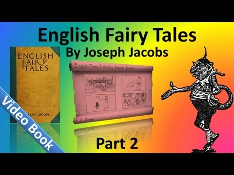 Part 2 - English Fairy Tales Audiobook by Joseph Jacobs (Chs