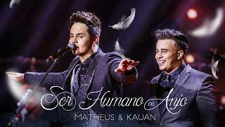 Matheus & Kauan - Ser Humano ou Anjo (feat. Orquestra Villa-Lobos) - [Vídeo Oficial]