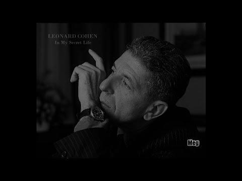 Leonard Cohen - In My Secret Life...
