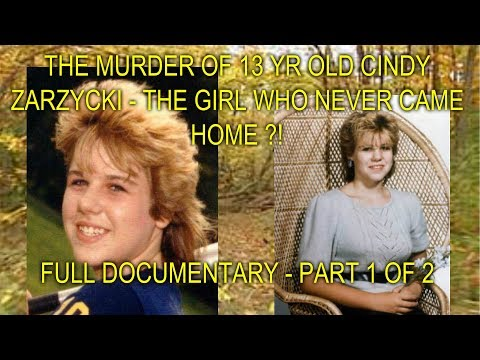THE MURDER OF 13 YR OLD CINDY ZARZYCKI - THE GIRL WHO NEVER CAME HOME - FULL DOCUMENTARY - PT 1 OF 2