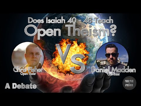 Open Theism Debate | Does Isaiah 40 - 48 Teach Open Theism? | Chris Fisher Vs. Daniel Madden