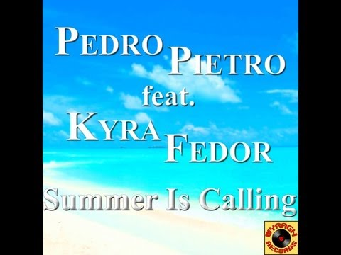 Pedro Pietro - Summer Is Calling (feat. Fedor Kyra)