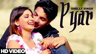 Latest Punjabi Songs 2016 || Pyar Ft Shelly Singh  🍻  Mehfil Mitran Di Records