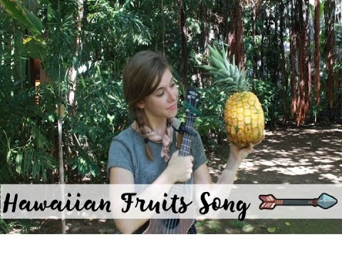 Hawaiian Fruits Song (Aloha, Up In That Tree!) - Emily Arrow
