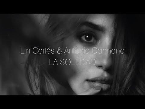 Lin Cortés & Antonio Carmona - LA SOLEDAD (Lyric Video)