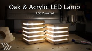 USB-Powered Oak & Acrylic LED Lamp - Project #117 [CNC]