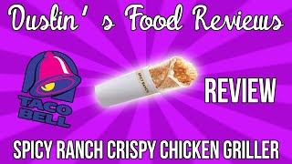 Taco Bell: *new* Spicy Ranch Crispy Chicken Griller Review!