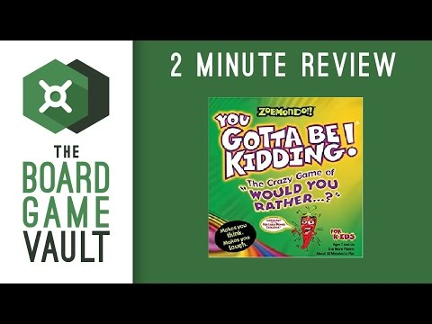 Would You Rather: You Gotta Be Kidding - 2 Minute Review