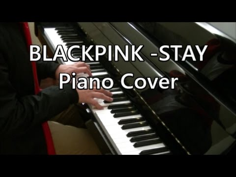 BLACKPINK - STAY [Piano Cover]