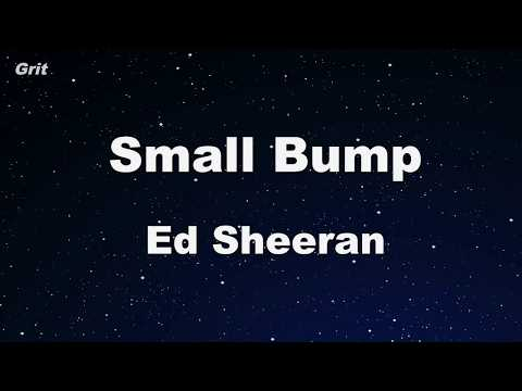 Small Bump - Ed Sheeran Karaoke 【No Guide Melody】 Instrumental