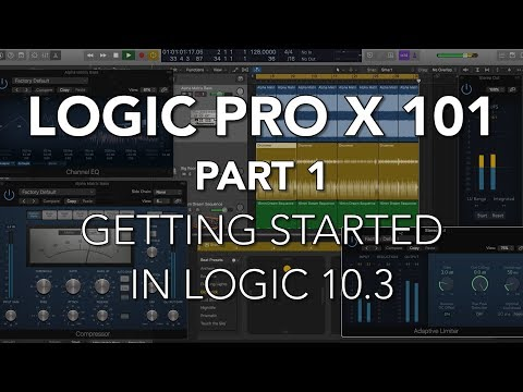LOGIC PRO X 101 - #01 Getting Started in Logic 10.3