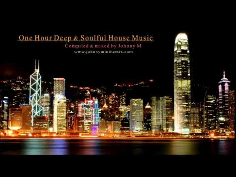 One Hour Deep & Soulful House Music ● 2015 Mixed By Johnny M