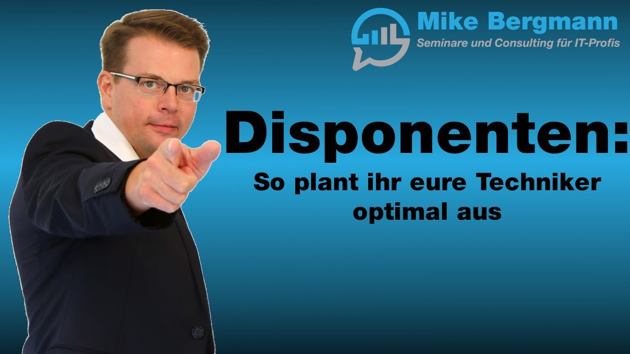 Disponenten Praxisworkshop Techniker Optimal Ausplanen 15 Youtube