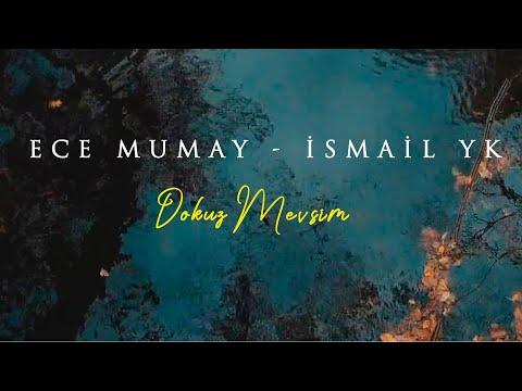 Ece Mumay  & İsmail YK - Dokuz Mevsim