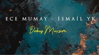 Ece Mumay   İsmail YK - Dokuz Mevsim