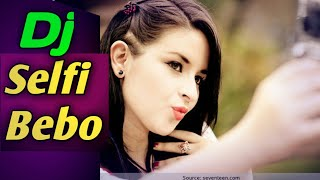 Selfi Bebo (Tapori Dance Mix) Dj Songs