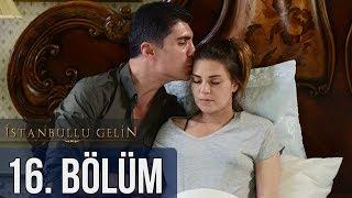 İstanbullu Gelin 16. Bölüm (Sezon Finali)
