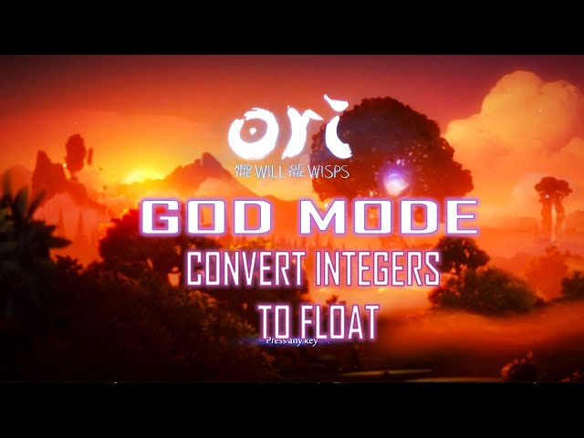 Ori 2 GOD MODE: Converting Integers To Floats