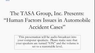 Human Factors Issues in Automobile Accident Cases